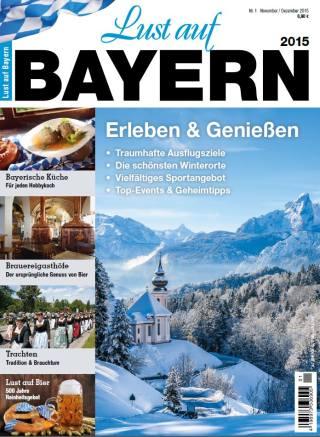 Lust auf Bayern 2015: Reise und Genuss